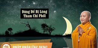 dung-de-bi-long-tham-chi-phoi-thay-thich-phuoc-tien