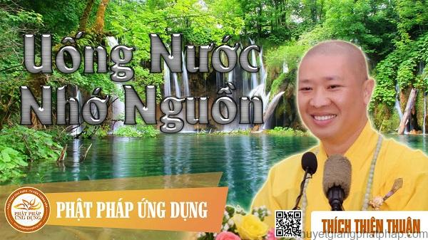 uong-nuoc-nho-nguon-thich-thien-thuan